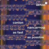 Nancarrow: As Fast As Possible, various works; Paul Usher: Nancarow concerto for pianola & CO