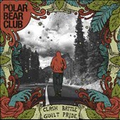 Polar Bear Club: Clash Battle Guilt Pride [Digipak]