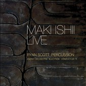 Maki Ishii Live / Ryan Scott, percussion