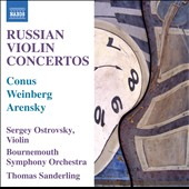 Russian Violin Concertos by Ostrovsky, Conus, Weinberg, Arensky / Sergey Ostrovsky, violin