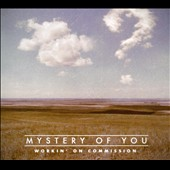 Workin' On Commission: Mystery of You [Digipak]