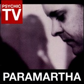 Psychic TV: Paramartha