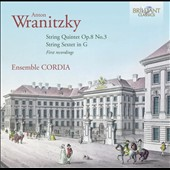 Anton Wranitzky: String Quintet, Op. 8/3; String Sextet in G / Ensemble Cordia