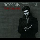 Romain Collin: The  Calling [Digipak]