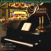 Stan Whitmire: Piano Hymns