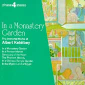 Phase 4 Stereo - In a Monastery Garden - Albert Ket&egrave;lby