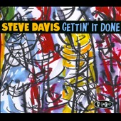 Steve Davis (Trombone): Gettin' It Done [Digipak]