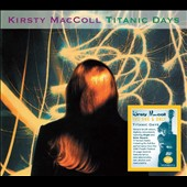 Kirsty MacColl: Titantic Days [Bonus CD] [Bonus Tracks] [Remastered]