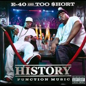 Too $hort/E-40 (Rap): History: Function Music [PA]