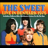 Sweet: Live in DeNmark 1976 [Remastered] [Digipak]
