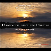 I dreamed myself a dream: Danish Songs / Michala Petri, recorder; Danish Nat'l Vocal Ens.