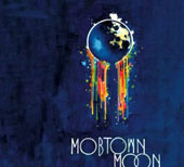 Mobtown Moon: Mobtown Moon [Digipak]