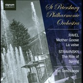 Ravel: Mother Goose; La Valse; Stravinsky: The Rite of Spring