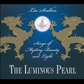 Lia Scallon: The Luminous Pearl: Songs of Mystery, Beauty and Light [Digipak] *