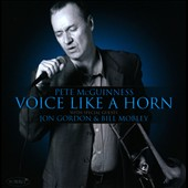Pete McGuinness: Voice Like a Horn