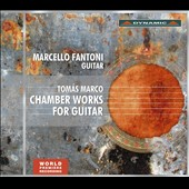 Tomas Marco (b.1942): Chamber Works for Guitar / Marcello Fantoni, guitar