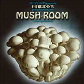 The Residents: Mush-Room