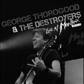 George Thorogood (Vocals/Guitar)/George Thorogood & the Destroyers: Live at Montreux 2013
