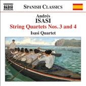 Andrés Isasi (1890-1940): String Quartets, Nos. 3 and 4 / Isasi Quartet