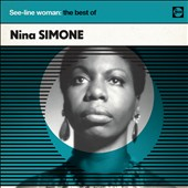 Nina Simone: See-Line Woman: The Best of Nina Simone