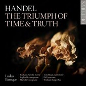 Handel: The Triumph of Time & Truth / Ludus Baroque, Richard Neville-Towle, Sophie Bevan (sop) Mary Bevan (sop), Tim Mead (CT),Ed Lyon (tnr), William Berger (bass)
