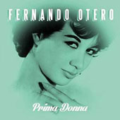 Fernando Otero 'Prima Donna' - a musical tribute to the composer's mother, Elsa Marval / Fernando Otero, piano