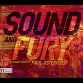 Sound and Fury: Chamber Music of Paul Osterfield (b.1973): Etude, book 1; Kandinsky Images; Smoky Mountain Autumn / various artists