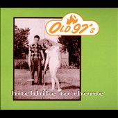 Old 97's: Hitchhike to Rhome [20th Anniversary Edition] [Bonus Tracks]