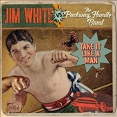Packway Handle Band/Jim White: Take It Like a Man [Slipcase] *
