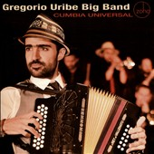 Big Band/Gregorio Uribe/Gregorio Uribe Big Band: Cumbia Universal