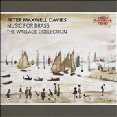 Peter Maxwell-Davies: Music for Brass - The Wallace Collection