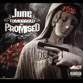 June: Tomorrow Ain't Promised [PA] [Blister] *