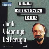 Gershwin Plus / Judi Vilapriny&oacute; Del Perugia