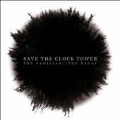 Save the Clocktower: The  Familiar//The Decay [8/26]