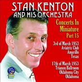 Stan Kenton/Stan Kenton & His Orchestra: Concerts in Miniature, Vol. 15