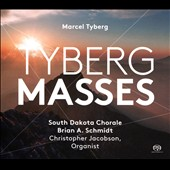 Marcel Tyberg (1893-1944): Masses / Christopher Jacobson, organ; Brian A. Schmidt, South Dakota Chorale
