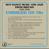 Various Artists: Unissued on 78s: Hot Dance Music and Jazz from Britain 1923-1936