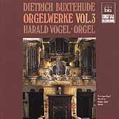 Buxtehude: Complete Organ Works Vol 3 / Harald Vogel