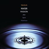 Tan Dun: Water Passion after Saint Matthew