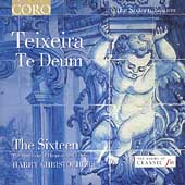 Teixeira: Te Deum / Christophers, The Sixteen