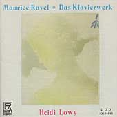 Ravel: Das Klavierwerk / Heidi Lowy