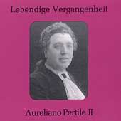 Lebendige Vergangenheit - Aureliano Pertile Vol 2