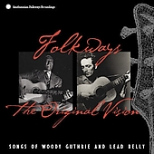 Woody Guthrie/Lead Belly: Folkways: The Original Vision [Remaster]