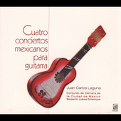 Four Mexican Guitar Concertos / Echinique, Laguna