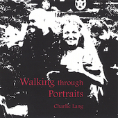 Charlie Lang: Walking Through Portraits