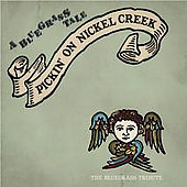Pickin' On: Pickin' on Nickel Creek: The Bluegrass Tribute