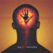 My Own Devices: Thoughts Were the Enemy