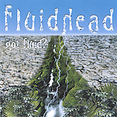 Fluidhead: Got Fluid?