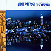 Hex Hector: Opus: Non Stop Remixes by Hex Hector
