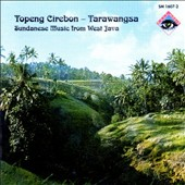 Various Artists: Topeng Cirebon - Tarawang: Sundanese Music from West Java